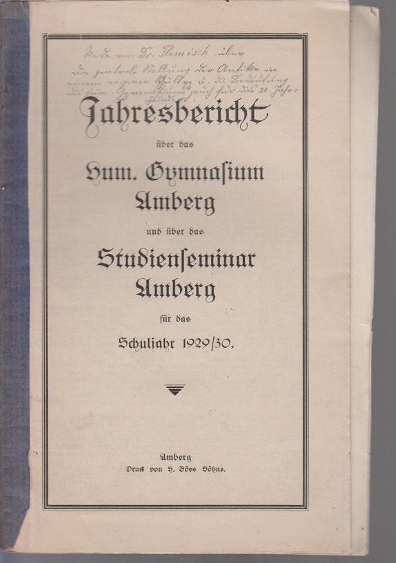 Jahresbericht über die königliche human. Gymnasium Amberg. Schuljahr 1929/30 Schuljahr 1929/30