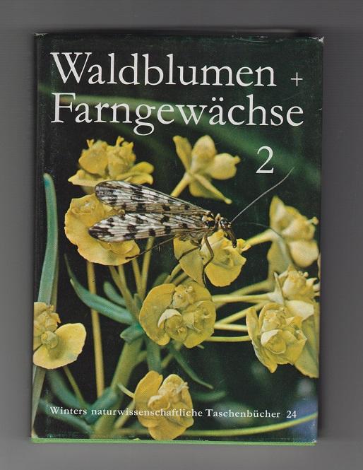 Unsere Waldblumen und Farngewächse. 2. Bd. Winters naturwissenschaftliche Taschenbücher. Band 24. 5., neugearbeitete Aufl.