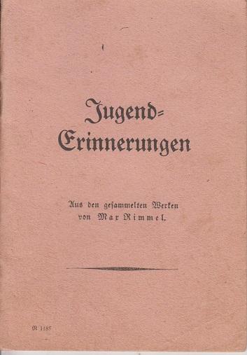 Jugenderinnerungen - Aus den gesammelten Werken von Max Kimmel.