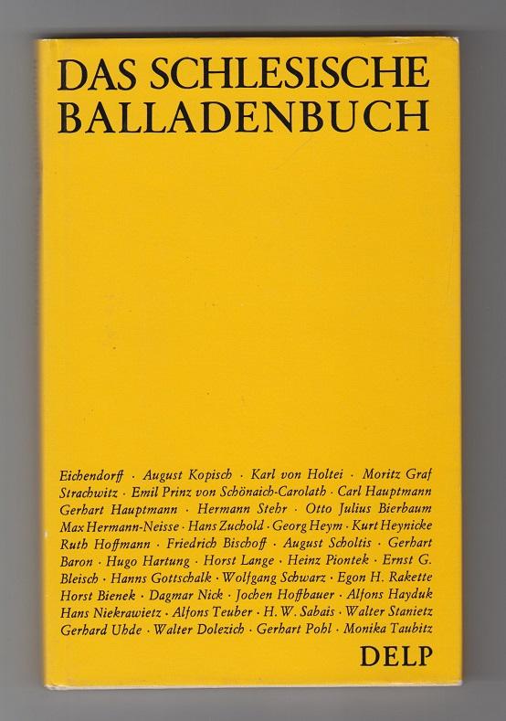 Das schlesische Balladenbuch - Von Strachwitz bis zur Gegenwart.