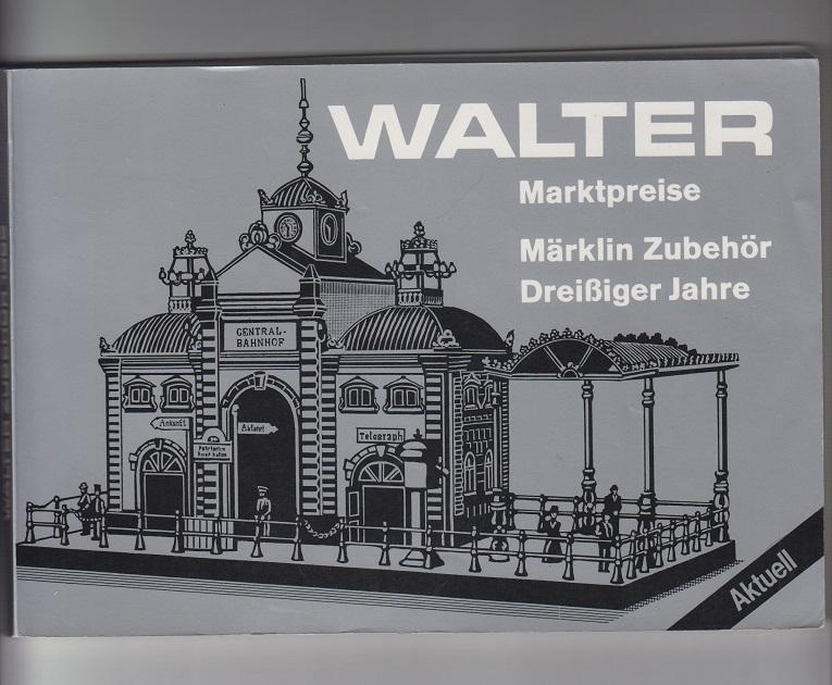 Walter, Hans Willi Walter. Marktpreise. Märklin Zubehör. Dreißiger Jahre. Mit zahlr. Abb.