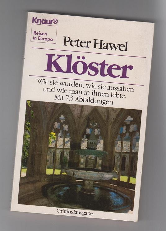 Klöster - Wie sie wurden, wie sie aussahen und wie man in ihnen lebte.