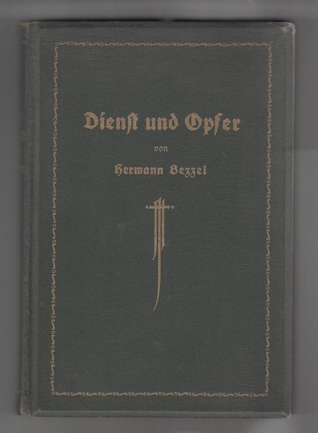 Bezzel, Hermann Dienst und Opfer. Ein Jahrgang Epistelpredigten ( Alte Perikopen ). 2. Teil: Die festlose Hälfte des Kirchenjahres.