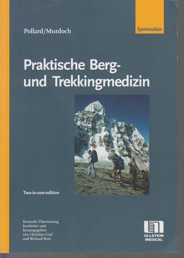 Praktische Berg- und Trekkingmedizin- Two-in-one-Edition 7te Aufl.