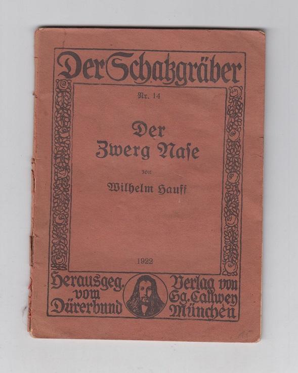 Hauff, Wilhelm und Dürerbund (Hrsg.) Der Zwerg Nase. Nr. 14. Der Schatzgräber.