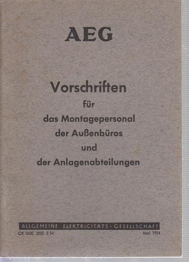 AEG Vorschriften für das Montagepersonal der Außenbüros und der Anlagenabteilungen