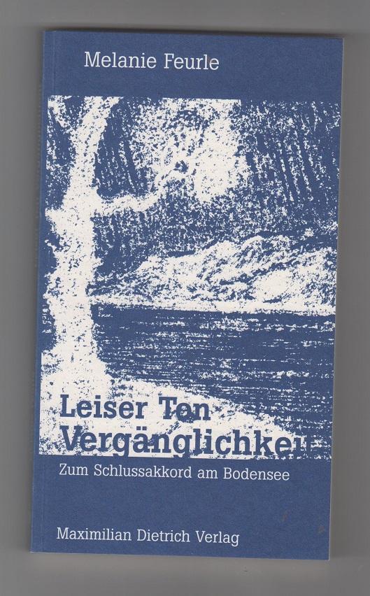 Leiser Ton Vergänglichkeit: zum Schlussakkord am Bodensee.