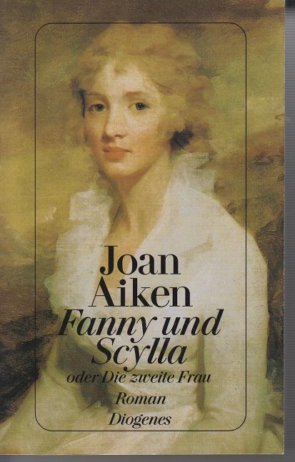 Fanny und Scylla oder die zweite Frau- Roman.