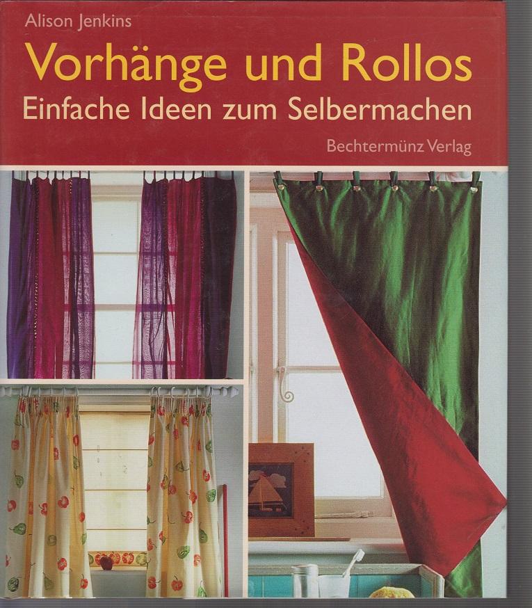 Vorhänge und Rollos. Einfache Ideen zum Selbermachen deutsche Erstausgabe