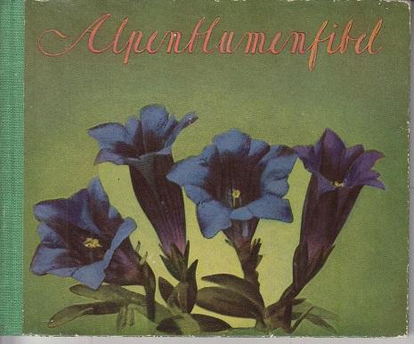 Alpenblumenfibel 10. Auflg.