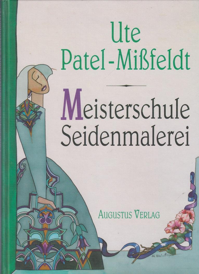 Patel-Mißfeldt, Ute Meisterschule Seidenmalerei