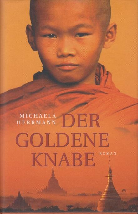 Der goldene Knabe : Roman. Michaela Herrmann
