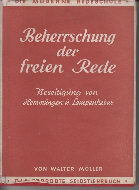 Beherrschung der freien Rede ohne Hemmungen und Lampenfieber Beseitigung von Hemmungen ü. Lampenfieber 4te Aufl.