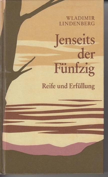 Lindenberg, Wladimir Jenseits der Fünfzig: Reife und Erfüllung. 6. Aufl.