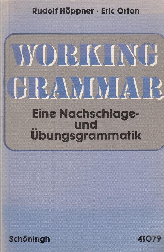Working Grammar Elementary Eine Nachschlage- und Übungsgrammatik.