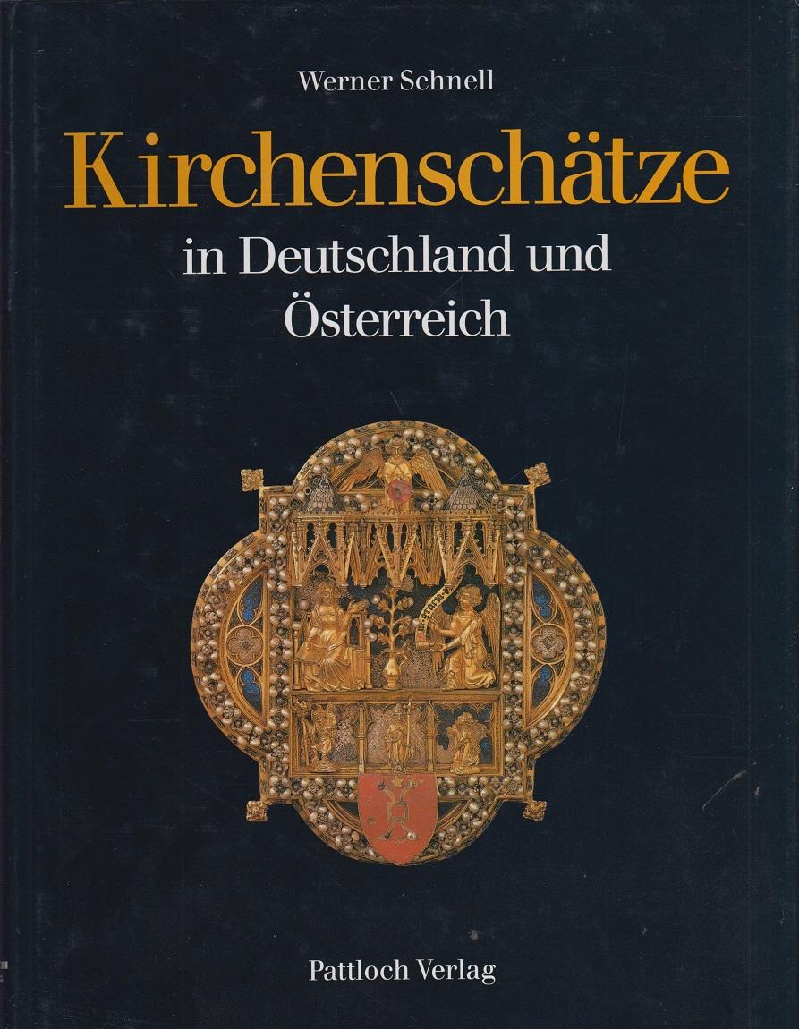 (Hrsg). Schnell, Werner Unbekannte Kirchenschätze in Deutschland und Österreich