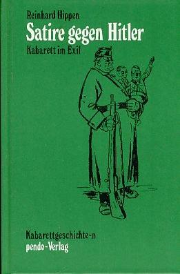 Satire gegen Hitler : Kabarett im Exil.