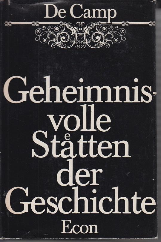 Geheimnisvolle Stätten der Geschichte. 1ste Aufl.