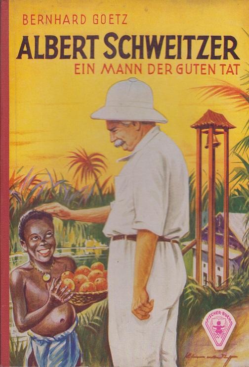 Albert Schweitzer : ein Mann der guten Tat ; zum 80. Geburtstag Albert Schweizers.