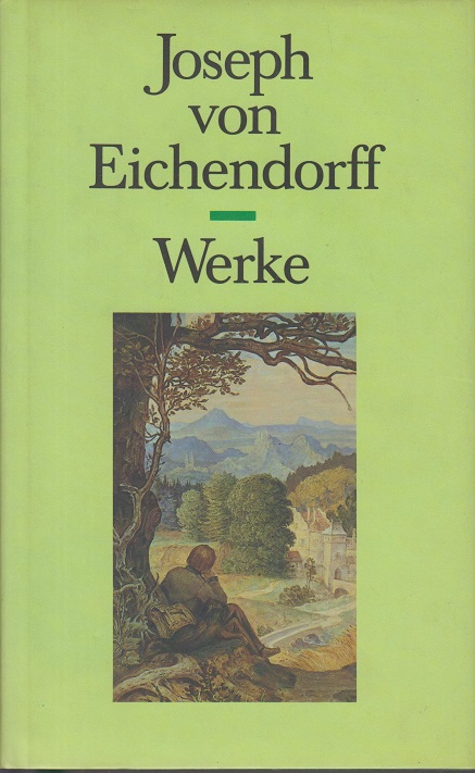 Eichendorff, Joseph von (Verfasser) Werke