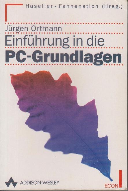 Einführung in die PC-Grundlagen. 2. Auflg.