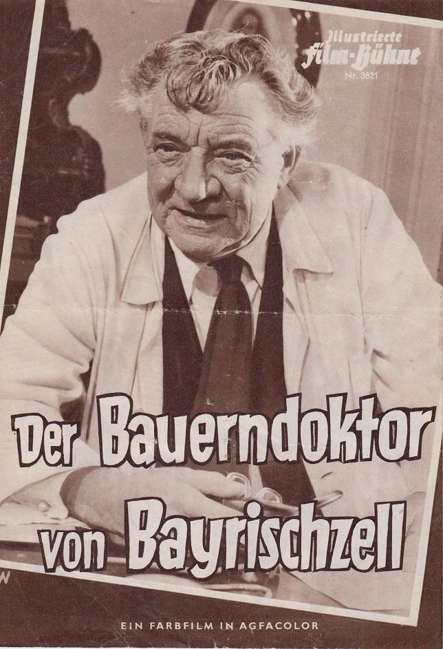Illustrierte Film-Bühne: Nr. 3821 - Der Bauerndoktor von Bayrischzell