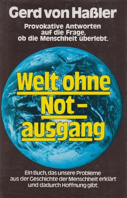 Welt ohne Notausgang. Provokative Antworten auf die Frage, ob die Menschheit überlebt.