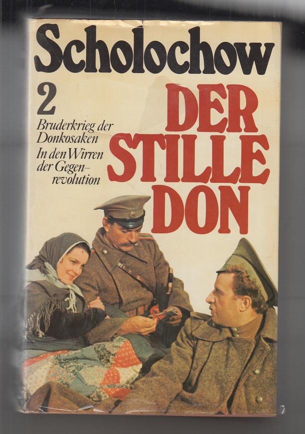 Der stille Dom - Bruderkrieg der Donkosaken. Bd. 2. In den Wirren der Gegenrevolution.
