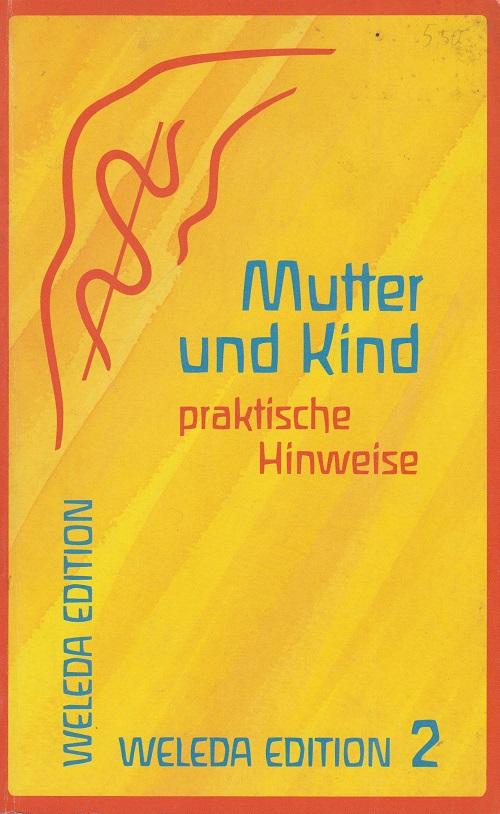 Mutter und Kind - Praktische Hinweisest 1. Aufl.