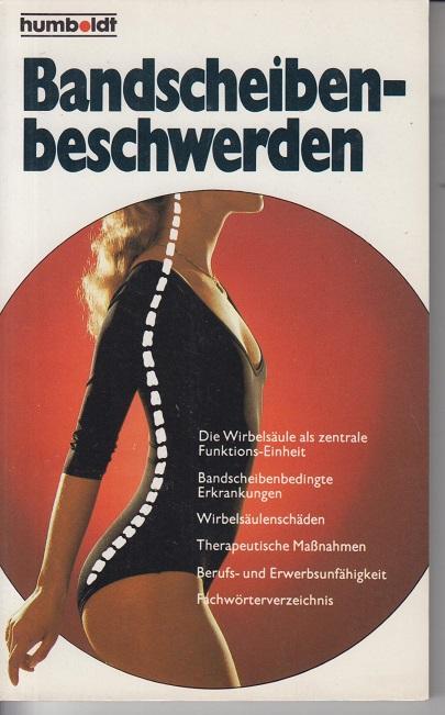 Bäker, Bernard A. Bandscheibenbeschwerden- vorbeugen - lindern - heilen.