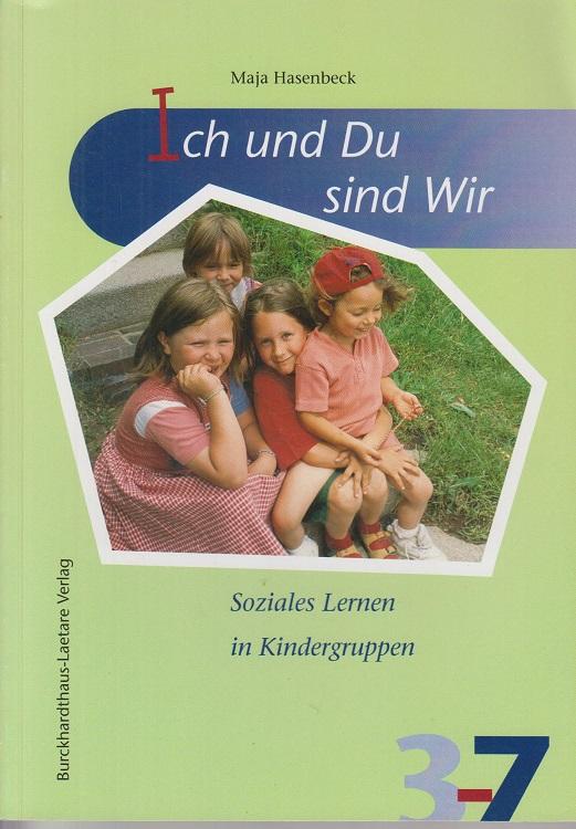 Ich und du sind wir : soziales Lernen in Kindergruppen.
