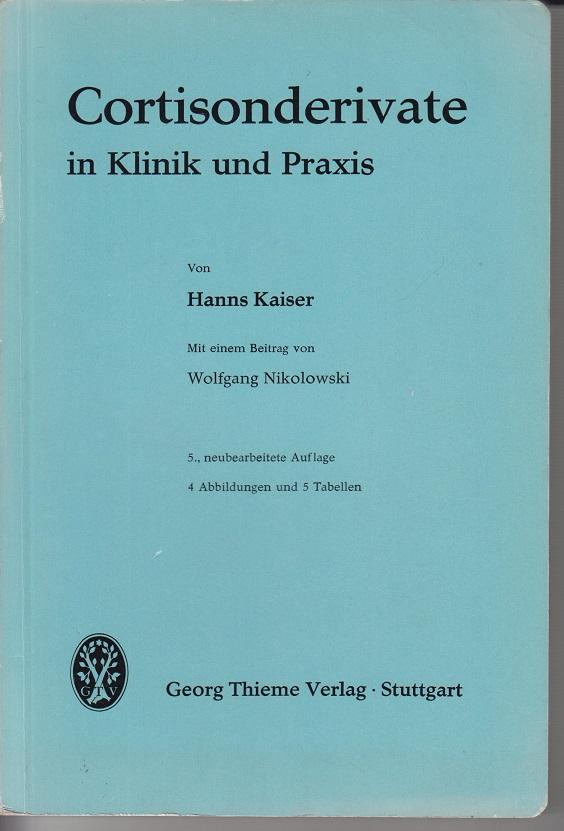 Cortisontherapie- Corticoide in Klinik und Praxis. 5., neubearb. Aufl.