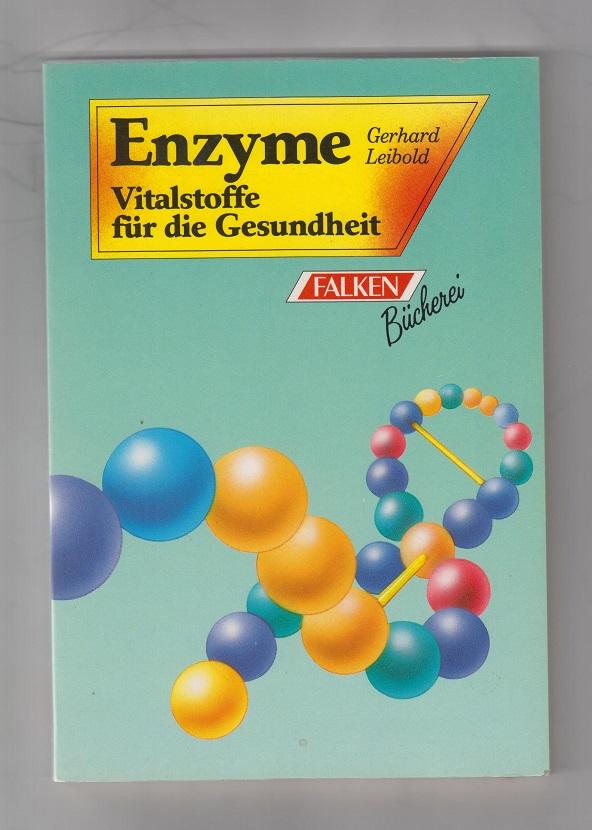 Gesund bleiben - gesund werden durch Enzyme. Falken-Bücherei; Alternative Medizin