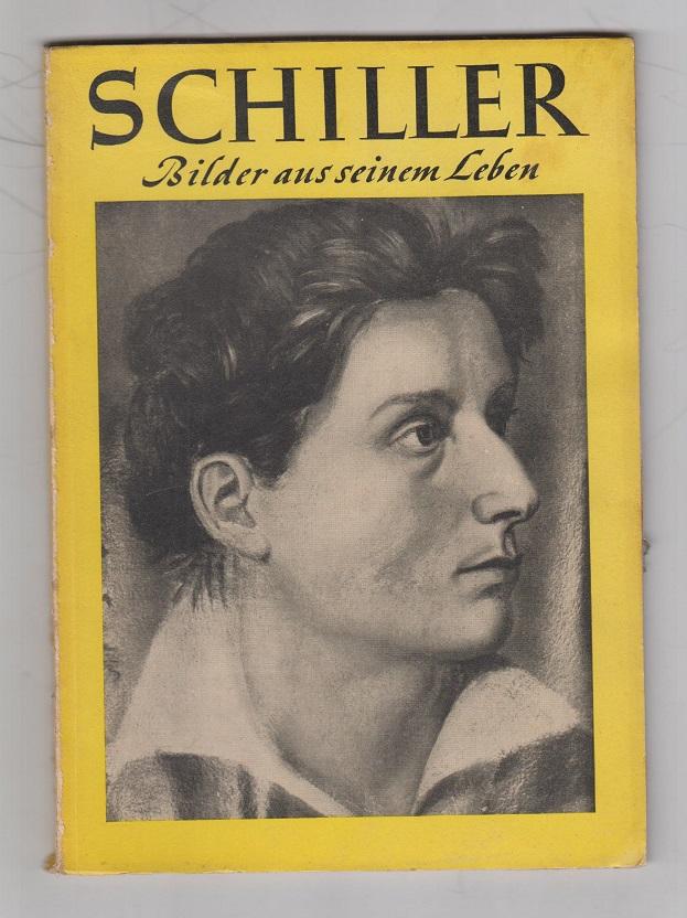 Schiller - Bilder aus seinem Leben.