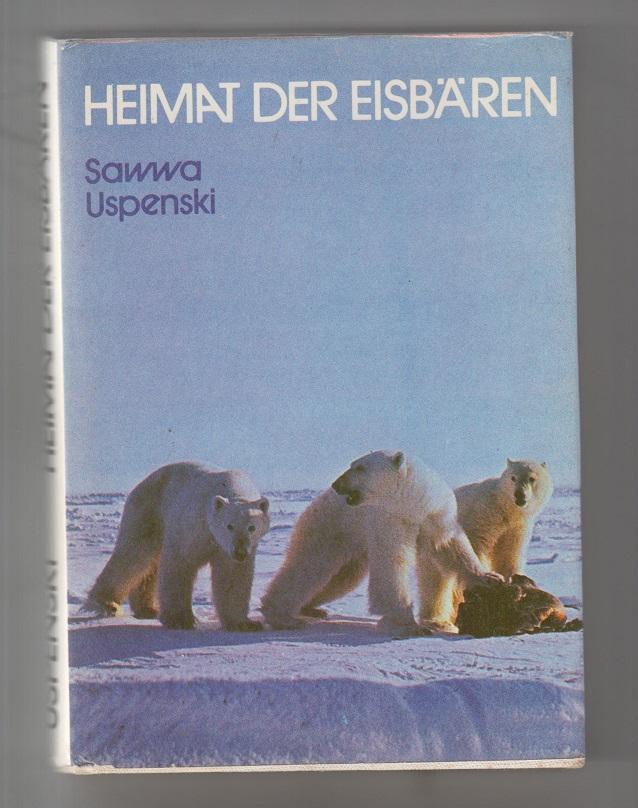 Uspenski, Sawwa Heimat der Eisbären. 2. Aufl.