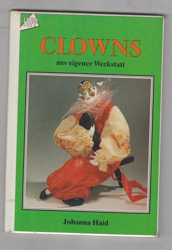Clowns aus eigener Werkstatt. 5. Aufl.