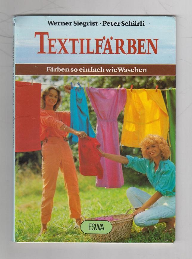Textilfärben: Färben so einfach wie Waschen. [Fotos: Max Hermann ; Marcel Meier] / Falken-Bücherei