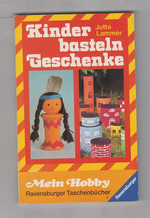 Kinder basteln Geschenke. Ravensburger Taschenbücher; Bd. 557: Mein Hobby