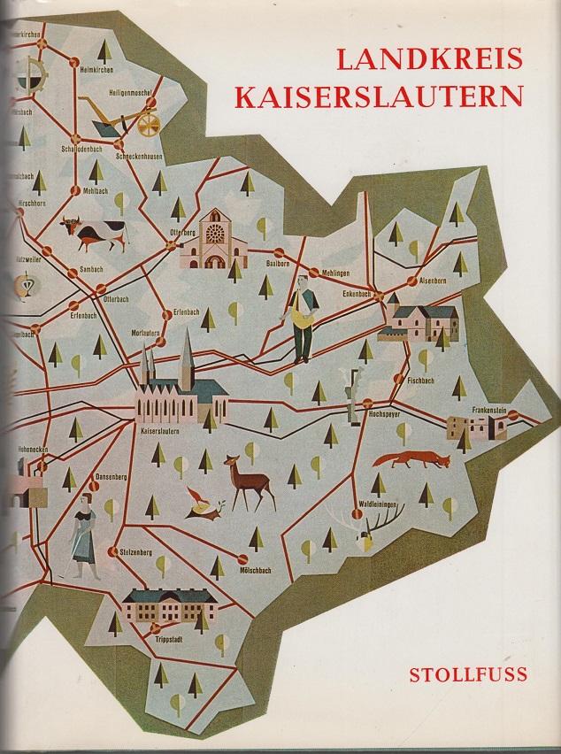 Landkreis Kaiserslautern Heimatführer der deutschen Landkreise Band 1