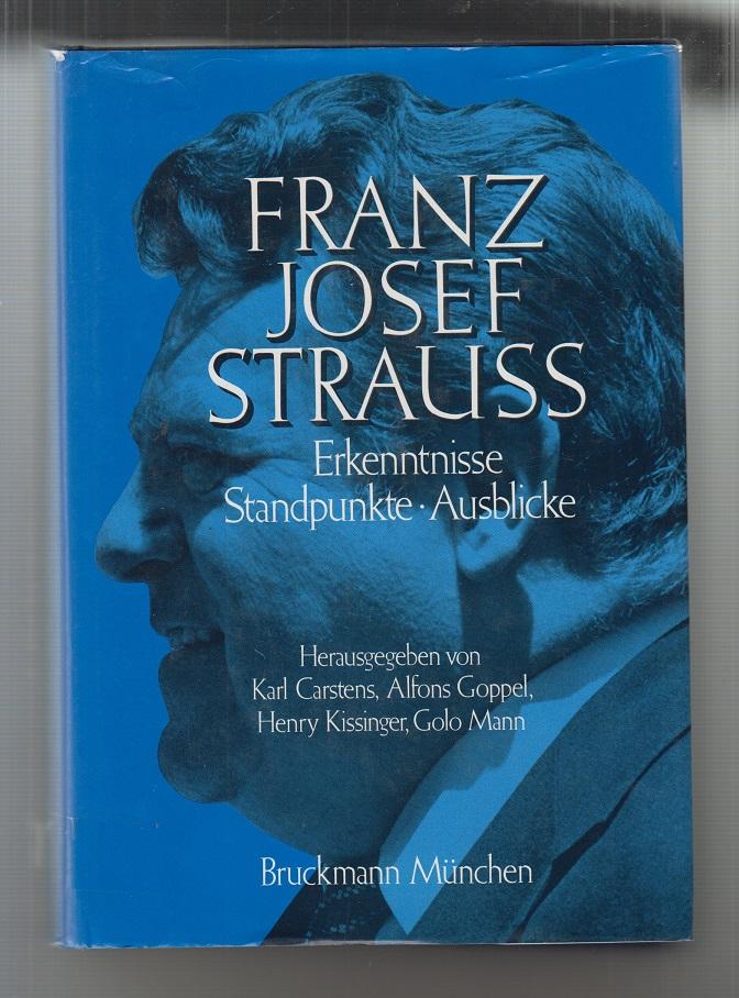 Franz Josef Strauss: Erkenntnisse, Standpunkte, Ausblicke.