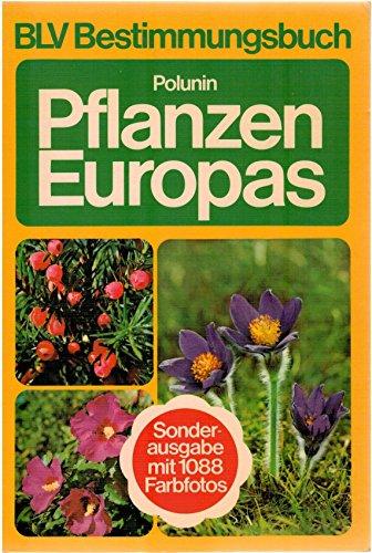 Oleg, Polunin Pflanzen Europas (BLV Bstimmungsbuch) Sonderausgabe mit 1088 Farbfotos (broschiert) 1. Aufl.
