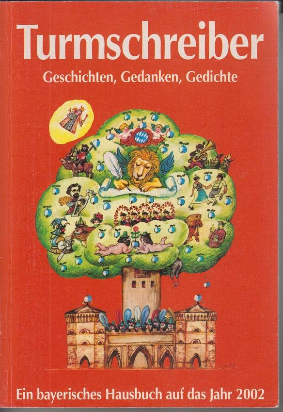 Turmschreiber- Geschichten, Gedanken, Gedichte - 2002