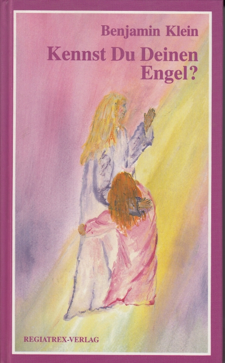 Kennst Du Deinen Engel?. 4. Aufl.