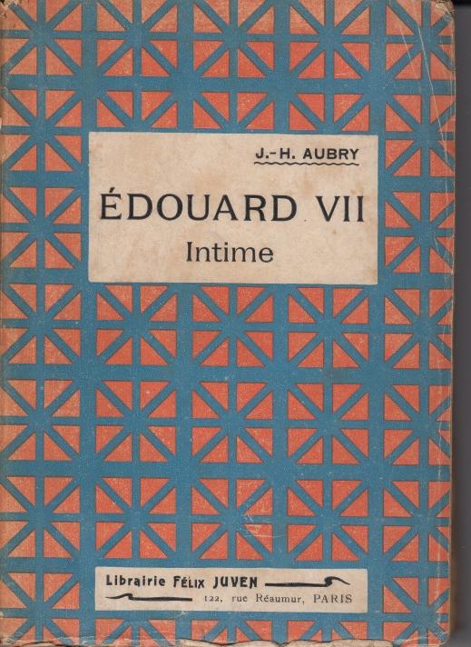 Aubry, J.-H. Edouard VII. - Intime..