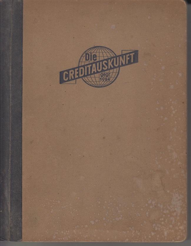 Die Creditauskunft: Handbuch für direkte Auskunft u. Inkasso