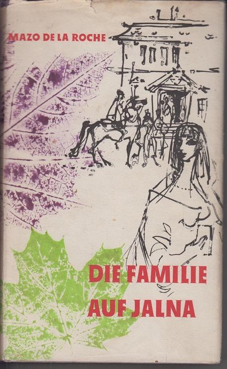 de la Roche, Mazo Die Familie auf Jalna - Roman