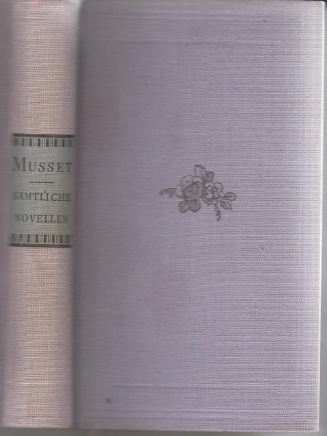 Musset, Alfred de Sämtliche Novellen und Erzählungen. 1ste Aufl.
