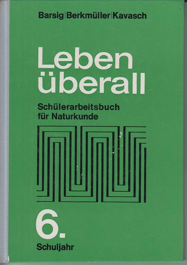 Leben überall - Schülerarbeitsbuch für Naturkunde; Teil: Schuljahr 6. 6. Aufl.