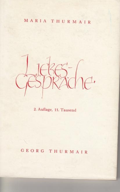 Liebesgespräche. Maria Thurmair. Weisen: Alois Koch. Graphik: Ernst Vollmer 2. Aufl., 11. Tsd.