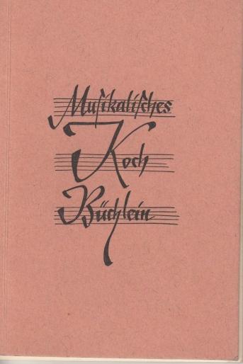 Musikalisches Kochbüchlein : (Vater, Sohn und Tochter komponieren).